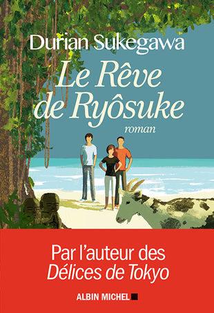 «Le Rêve de Ryôsuke», Durian Sukegawa : une quête de soi au bout du monde