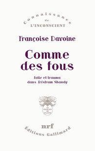 «Comme des fous, folie et trauma dans Tristam Shandy» de Francoise Davoine