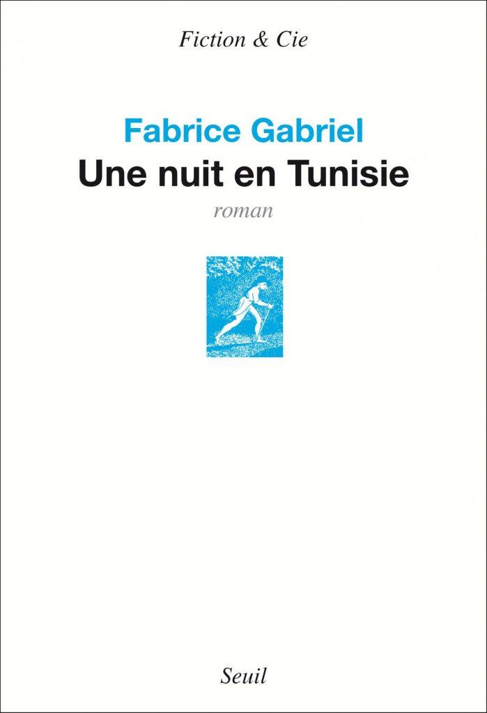 «Une nuit en Tunisie» de Fabrice Gabriel, une constellation nommée mémoire