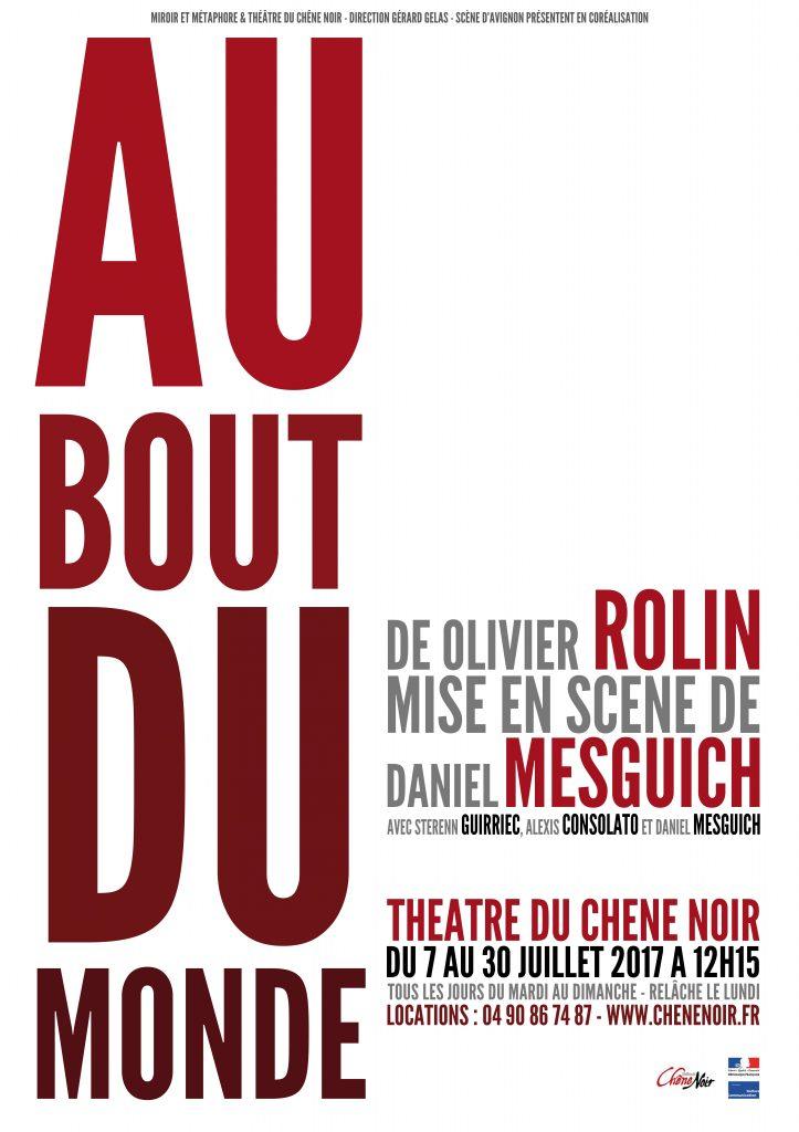 Au bout du Monde d'Olivier Rolin avec Daniel Mesguich au Théâtre du Chêne Noir [AVIGNON OFF]
