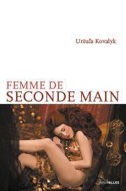«Femme de Seconde main» et civilisation de seconde zone, par Ursula Kovalyk