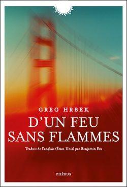 «D'un feu sans flammes», un fresque magistrale de Greg Hrbek sur les traumatismes de l'Amérique du 21e siècle