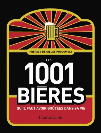 «Les 1001 Bières qu'il faut avoir goûtées dans sa vie»