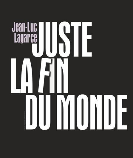 [AVIGNON OFF] Juste la fin du Monde de Lagarce au Petit Louvre