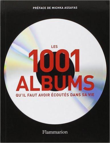 Les 1001 Albums qu'il faut avoir écouté dans sa vie !
