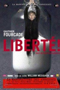Liberté! (avec un point d'exclamation), de Gauthier Fourcade, mise en scène William Mesguich