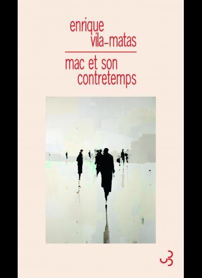 «Mac et son contretemps» d'Enrique Vila-Matas: Ecrire, une définition