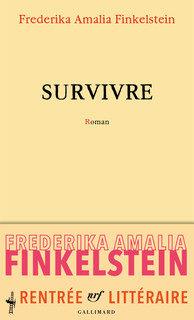 «Survivre», de Frederika Amalia Finkelstein : d'Oradour au Bataclan dans la tête d'une jeune-femme de 25 ans