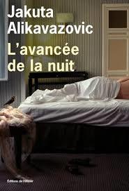 Mystérieuse avancée de la nuit de Jakuta Alikavazovic