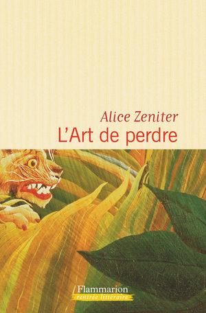 Alice Zeniter, L'art de perdre : une réussite !