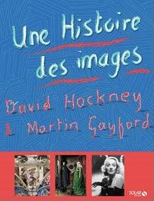 «Une Histoire des images», David Hockney et Martin Gayford : réjouissant