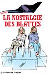 LA NOSTALGIE DES BLATTES texte et mise en scène: Pierre Notte, avec Catherine Hiegel et Tania Torrens.