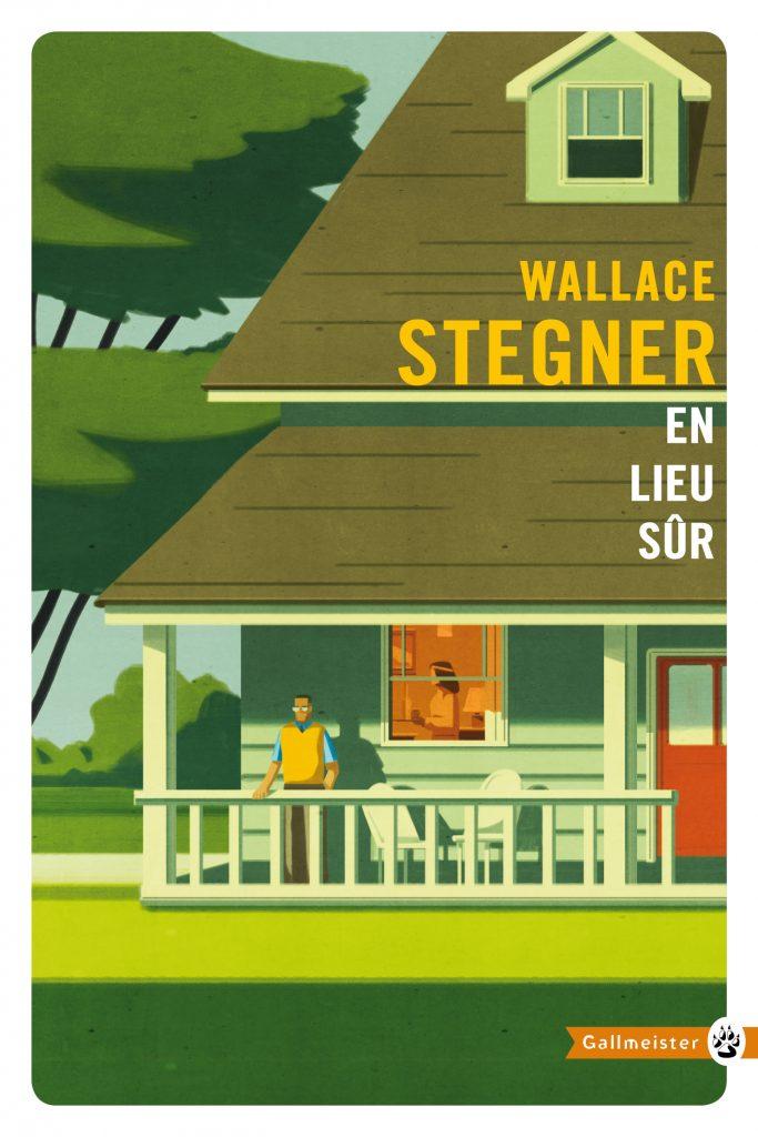 « En lieu sûr » de Wallace Stegner : un classique du roman américain