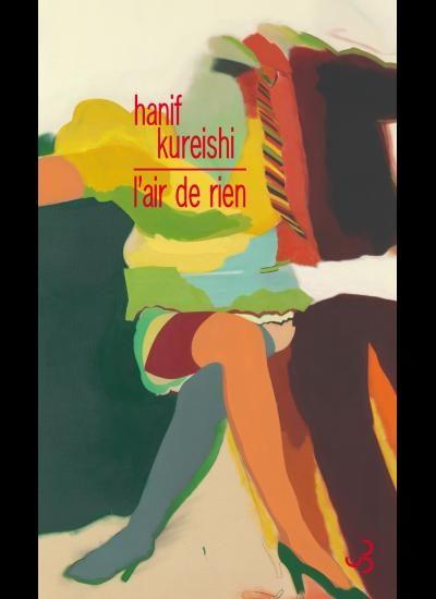 « L'Air de rien » de Hanif Kureishi : vaudeville londonien sur fond de roman noir