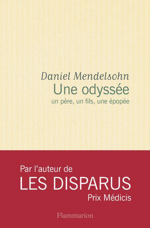 Une Odyssée, un père, un fils une épopée de Daniel Mendelsohn