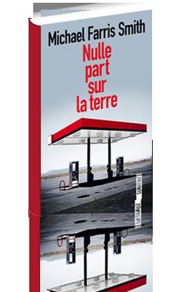 « Nulle part sur la terre » de Michael Farris Smith : un énième roman noir