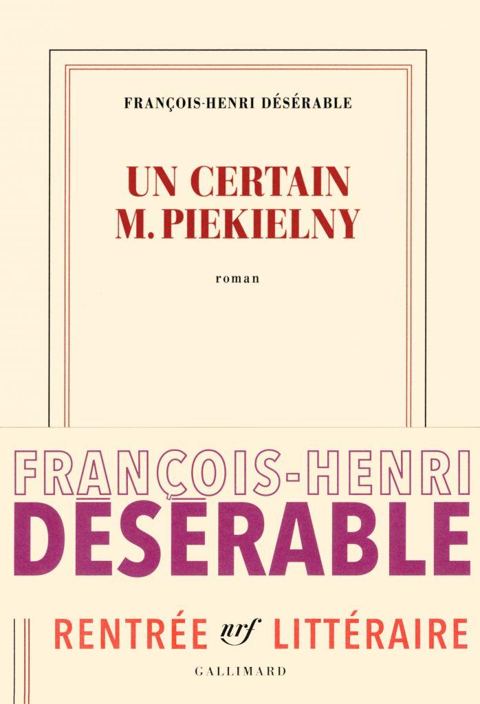 « Un certain M. Pikielny » de François-Henri Désérable : Dr. Gary et Mr. Ajar