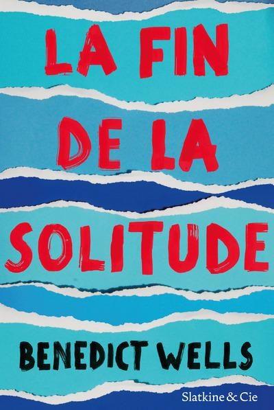 «La fin de la solitude»: récit de vie(s) par Benedict Wells