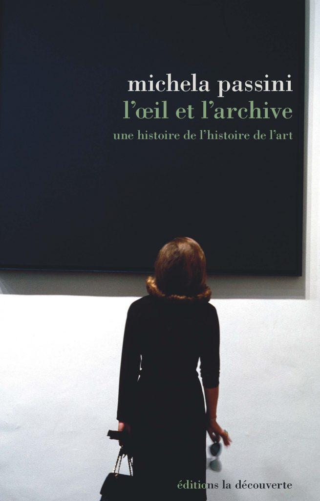«L'oeil et l'archive», de Michela Passini : une histoire de l'histoire de l'art