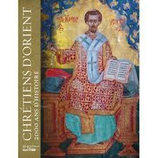 «Chrétiens d'Orient, 2000 ans d'histoire» : le christianisme dans tous ces états