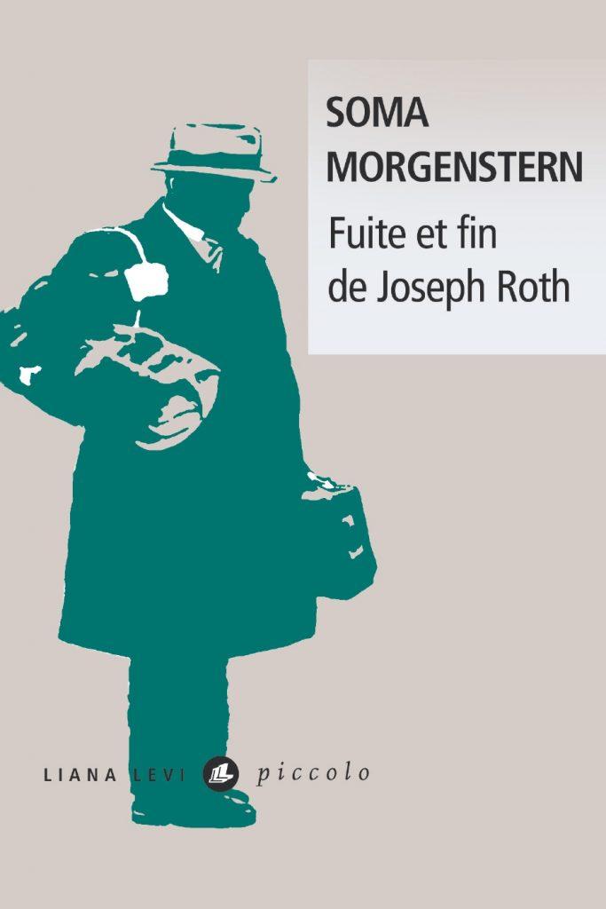 «Fuite et fin de Joseph Roth» de Soma Morgenstern