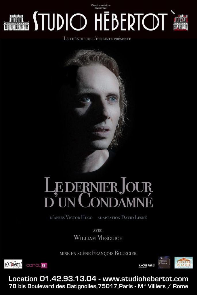 LE DERNIER JOUR D'UN CONDAMNE DE VICTOR HUGO MISE EN SCENE PAR François Bourcier