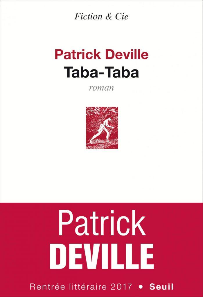 « Taba-Taba » de Patrick Deville : Une certaine idée de l'histoire de France