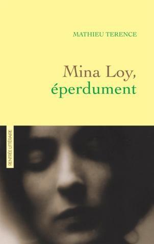 « Mina Loy, éperdument » de Mathieu Terence : mise en lumière d'une femme hors des conventions