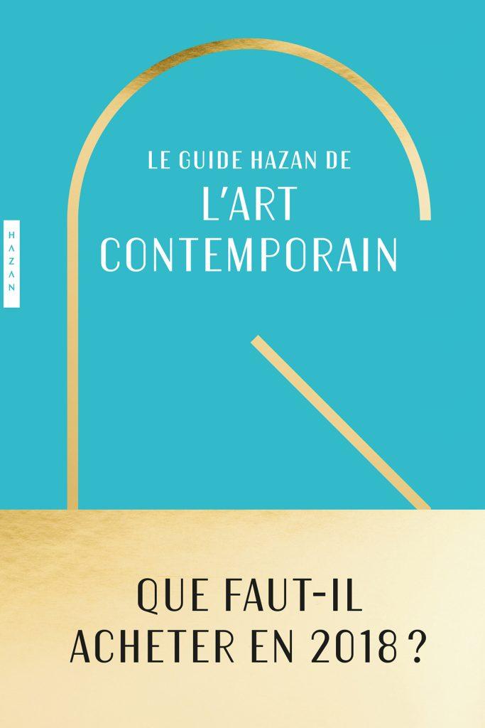 «Le guide Hazan de l'art contemporain», Roxana Azimi : un vade-mecum efficace