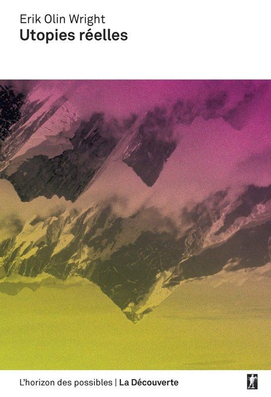 «Utopies réelles», la somme postcapitaliste de Erik Olin Wright