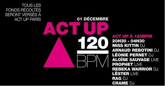 Act Up à 120 BPM, la soirée caritative d'Act-Up pour la journée du sida