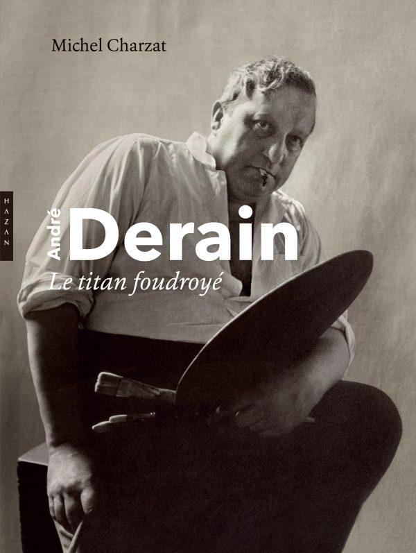 Trois livres pour mieux connaître André Derain chez Hazan