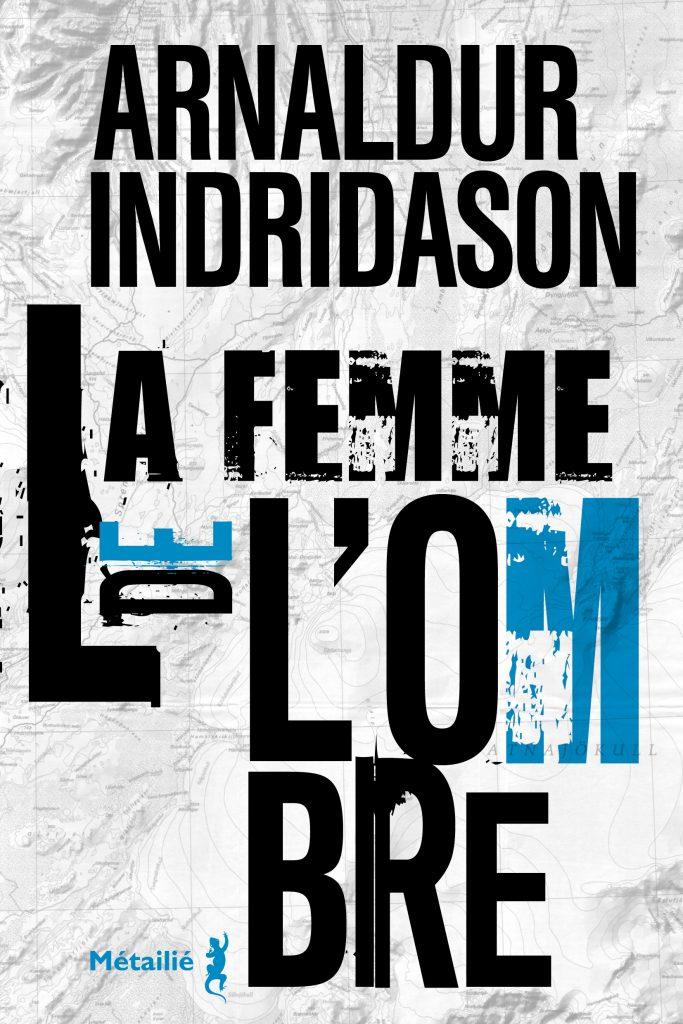 « La Femme de l'ombre » d'Arnaldur Indridason : Quelque chose de pourri en Islande