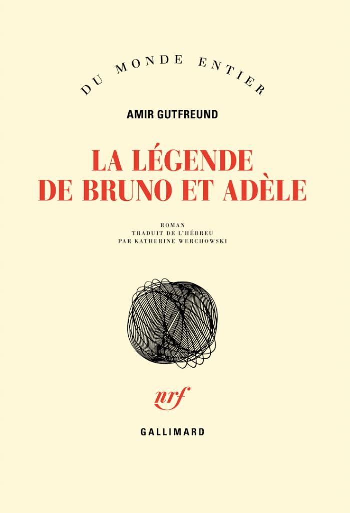 La légende de Bruno et Adèle de Amir Gutfreund chez Gallimard