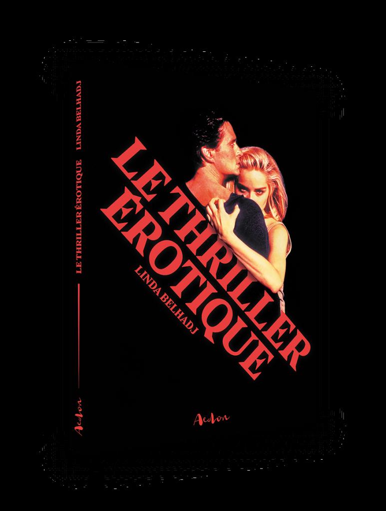 Question de genre : Linda Belhadj définit avec précision le Thriller érotique