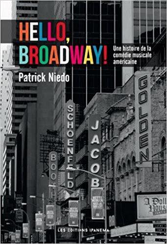 Hello, Broadway ! Une Histoire de la comédie musicale américaine