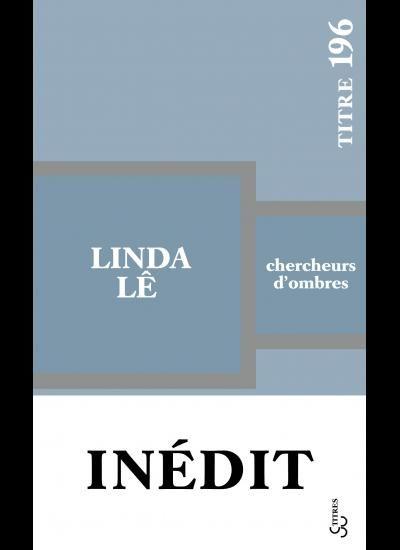Linda Lê et ses « Chercheurs d'ombres » : trouver l'inspiration dans la solitude