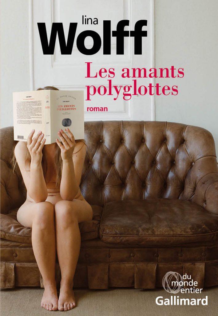 Les amants polyglottes, de Lina Wolff : la course aux sensations