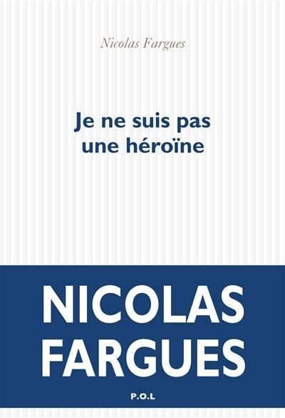 «Je ne suis pas une héroïne», Nicolas Fargues dans la peau d'une femme en quête d'amour