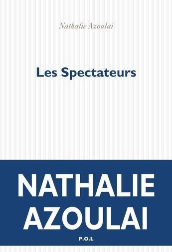 «Les spectateurs», le nouveau roman de Nathalie Azoulai assied l'histoire devant un poste de télévision