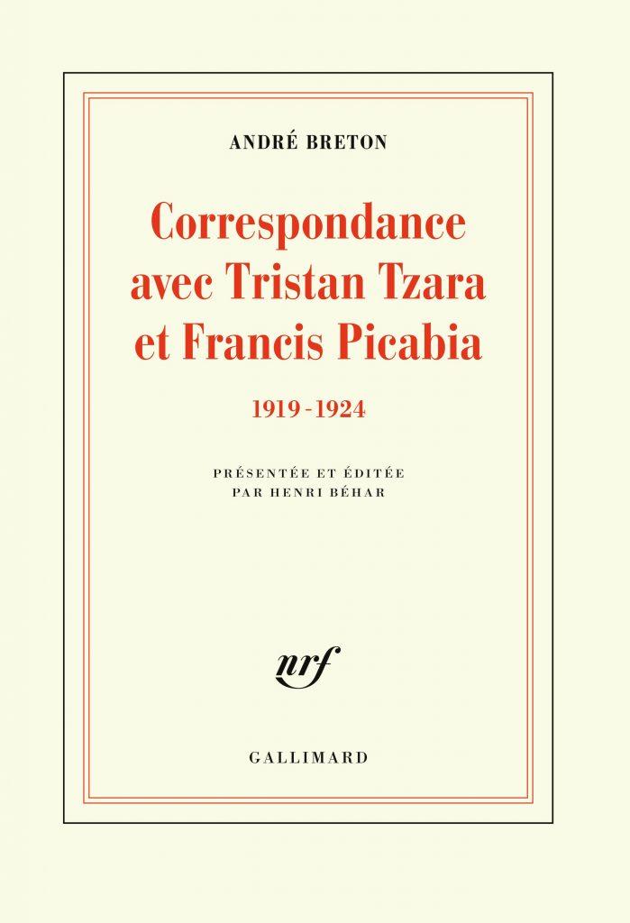 Entre Dada et surréalisme, la correspondance de Breton avec Tzara et Picabia