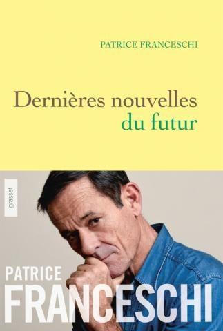 Patrice Fransceschi livre ses Dernières nouvelles du Futur