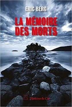 «La mémoire des morts» d'Eric Berg, polarissime !