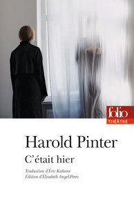 « C'était hier » de Harold Pinter : Ni comédie de mœurs, ni drame bourgeois