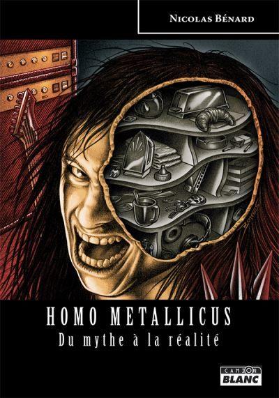 [livre] «Homo Metallicus, du mythe à la réalité» de Nicolas Bénard
