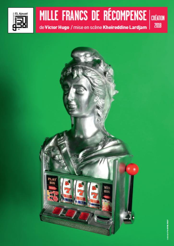 Mille francs de récompense  de Victor Hugo mise en scène Kheireddine Lardjam