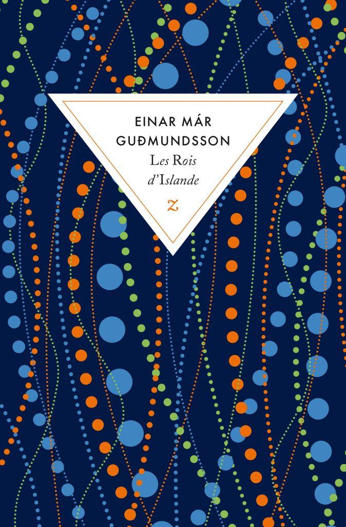 «Les Rois d'Islande» d'Einar Már Guðmundsson : voyage en terre sacrée