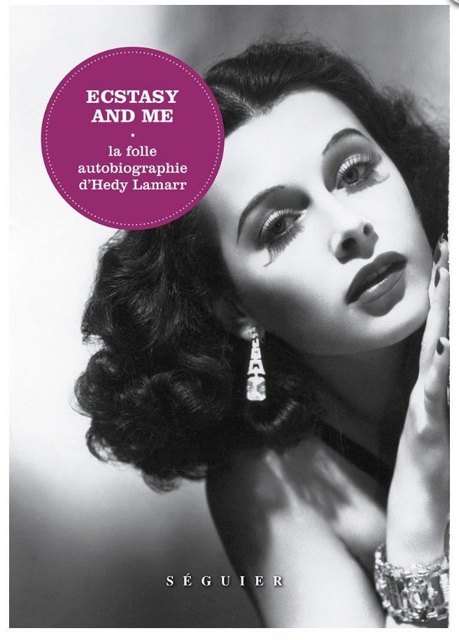 Ecstasy and me, dans les coulisses d'Hollywood avec Hedy Lamarr