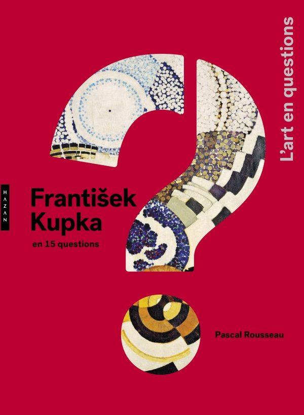 «Frantisek Kupka en 15 questions» : concis et pratique