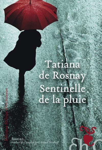 Sentinelle de la pluie, de Tatiana de Rosnay : submergée par les flots